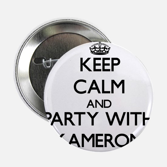 "Keep Calm and Party with Kameron 2.25"" Button"