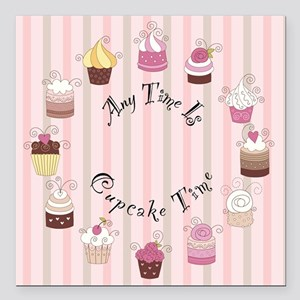 "CP-1800-Cupcakes-ANYTIME Square Car Magnet 3"" x 3"""