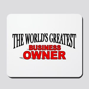"""""""The World's Greatest Business Owner"""" Mousepad"""