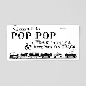 Leave Pop Pop Train em Aluminum License Plate