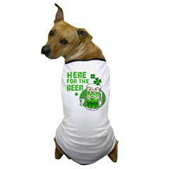 HERE FOR THE BEER St. Patrick's Day Dog T-Shirt