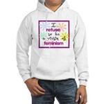 I refuse to be a victim of fe Hooded Sweatshirt