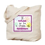 I refuse to be a victim of fe Tote Bag