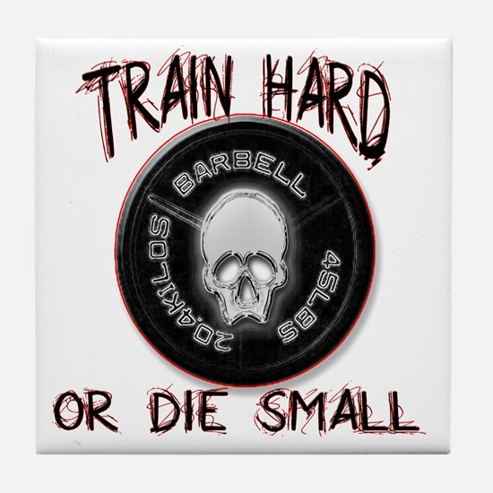 Train hard or die small png Tile Coaster