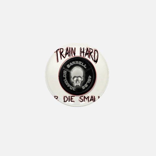 Train hard or die small png Mini Button