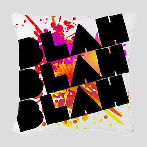 Blah blah blah teeshirt Woven Throw Pillow
