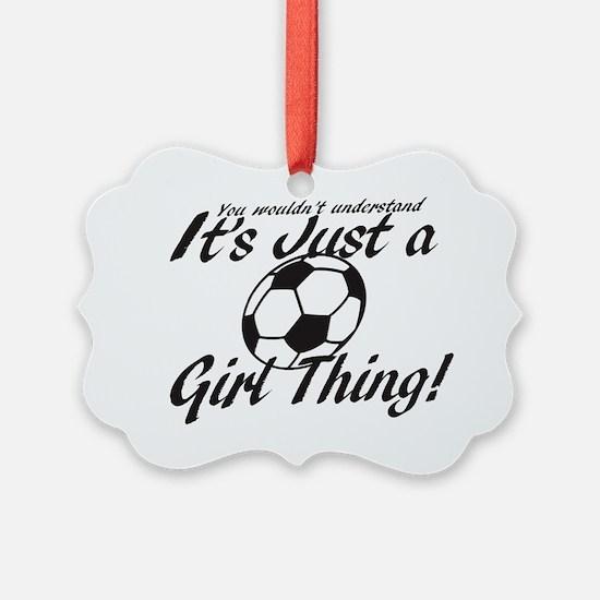 Soccer Girl Thing Ornament