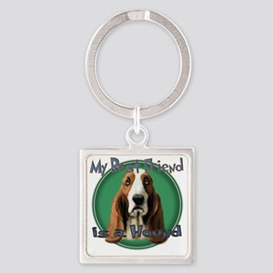 MY BEST FRIEND IS A HOUND Square Keychain