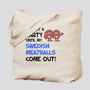 Party Until Swedish Meatballs Tote Bag