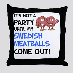 Party Until Swedish Meatballs Throw Pillow