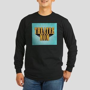 Theatre Mom Long Sleeve Dark T-Shirt