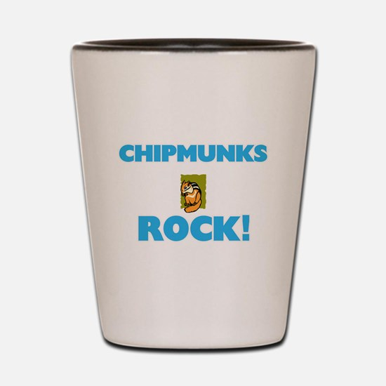 Chipmunks rock! Shot Glass