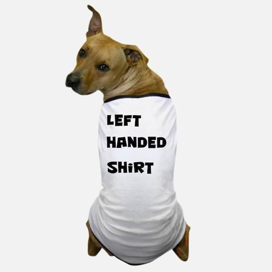 left-handed-shirt-back Dog T-Shirt