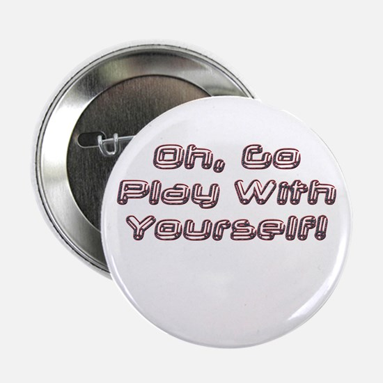 Play With Yourself! Button