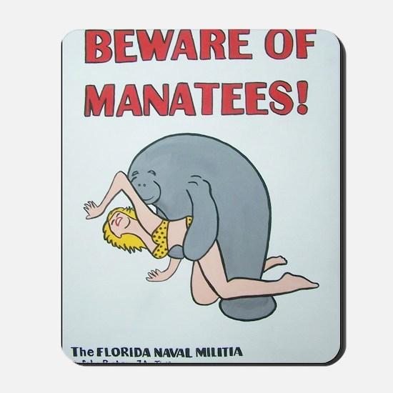 Beware of Manatees Mousepad