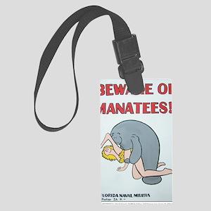 Beware of Manatees Large Luggage Tag