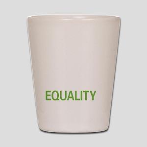 liveequality2 Shot Glass