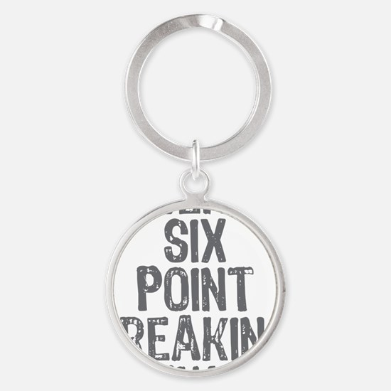 Twenty six point freaking two Round Keychain