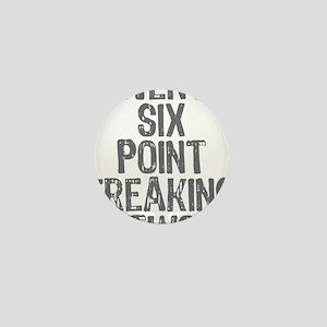 Twenty six point freaking two Mini Button