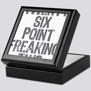 Twenty six point freaking two Keepsake Box