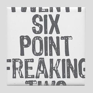 Twenty six point freaking two Tile Coaster