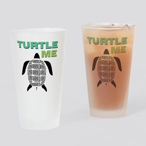 TURTLE ME Drinking Glass
