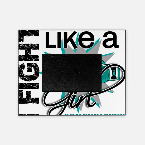 Fight Like A Girl Ovarian Cancer 13. Picture Frame
