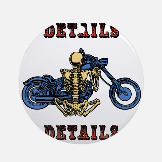 details-skel-T Round Ornament