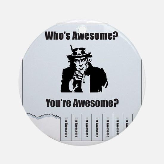 Whos_Awesome Round Ornament