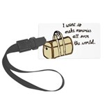 I want to make memories Luggage Tag