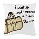 I want to make memories Woven Throw Pillow