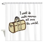 I want to make memories Shower Curtain