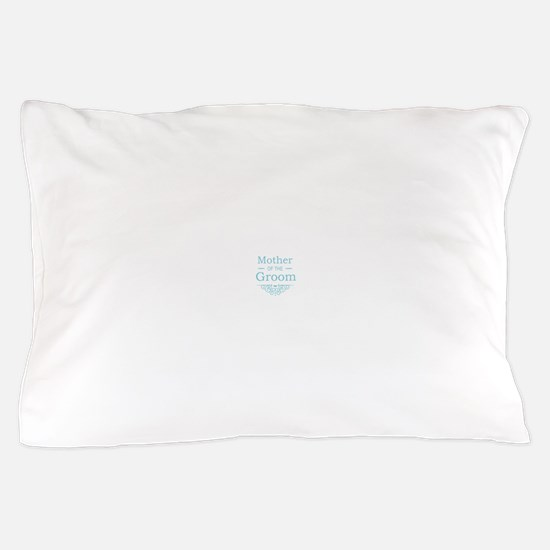Mother of the Groom blue Pillow Case