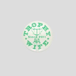Trophy Wife 2011 green Mini Button