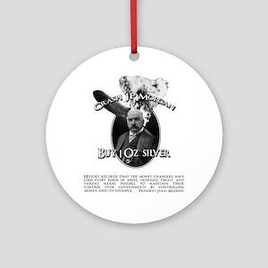 Crash JP Morgan with Madison quote  Round Ornament