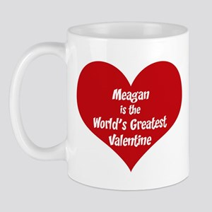 Greatest Valentine: Meagan Mug