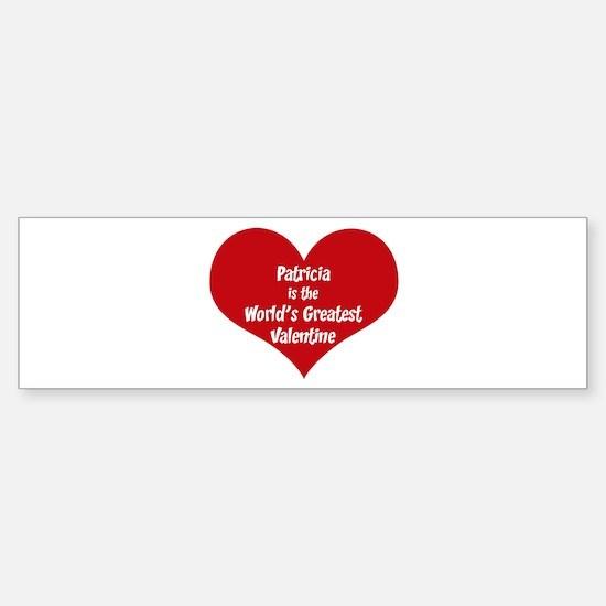Greatest Valentine: Patricia Bumper Bumper Bumper Sticker
