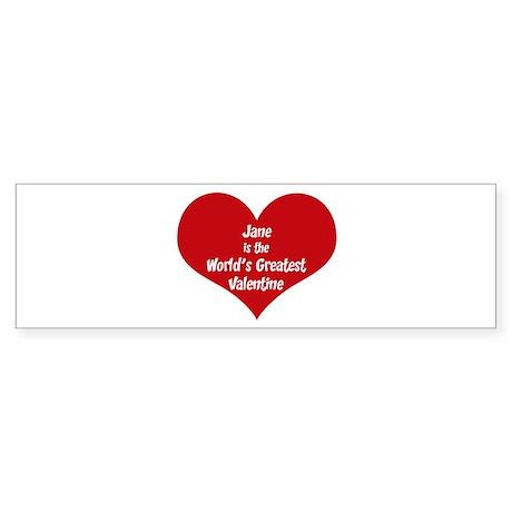 Greatest Valentine: Jane Bumper Sticker