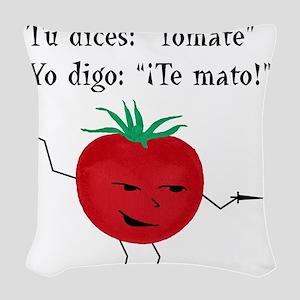 Tomate, Te mato Woven Throw Pillow