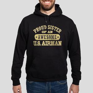Proud Sister of an Awesome US Airman Hoodie (dark)