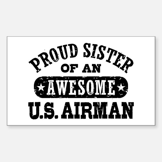 Proud Sister of an Awesome US Airman Decal