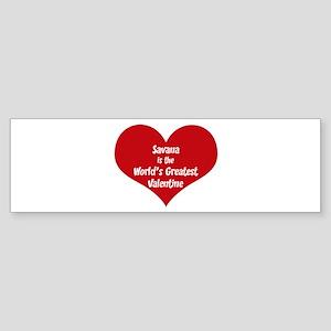 Greatest Valentine: Savana Bumper Sticker