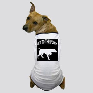 GET TO THE POINT IPAD CASE Dog T-Shirt