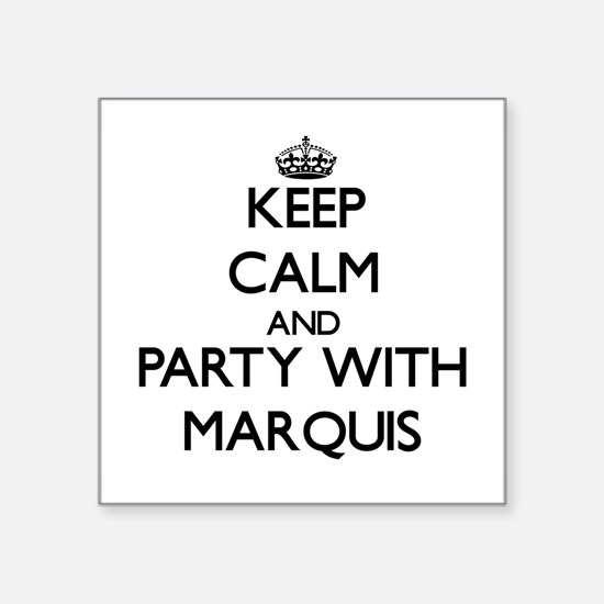 Keep Calm and Party with Marquis Sticker