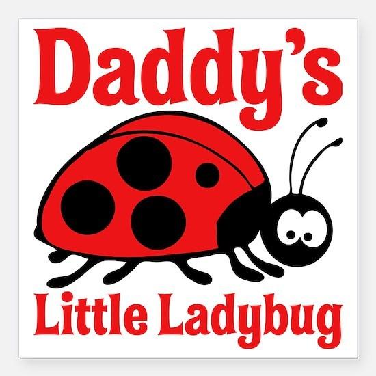 "Ladybug Daddy Square Car Magnet 3"" x 3"""
