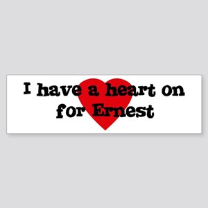 Heart on for Ernest Bumper Sticker