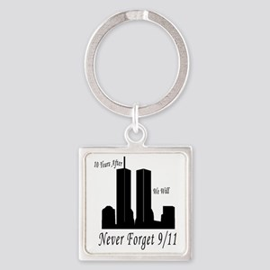 10 Years After Never Forget 9-11 Square Keychain