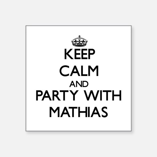 Keep Calm and Party with Mathias Sticker