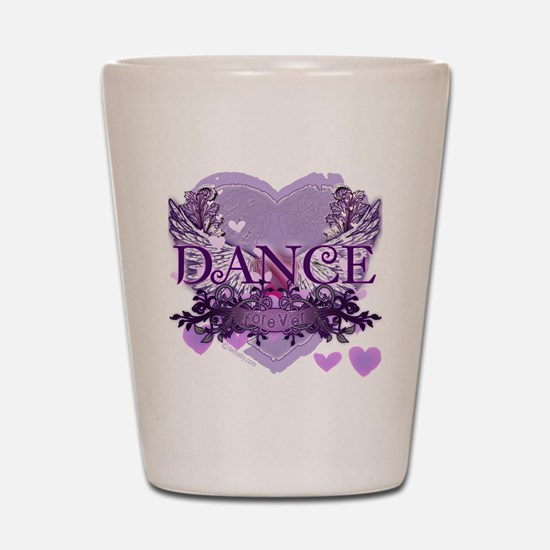 dance forever purple heart copy Shot Glass