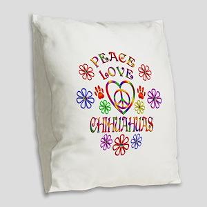 Peace Love Chihuahuas Burlap Throw Pillow